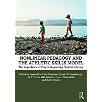 Nonlinear Pedagogy and the Athletic Skills Model: The Importance of Play in Supporting Physical Literacy (English…