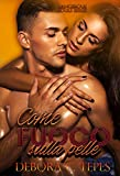 Come fuoco sulla pelle (Italian Edition)