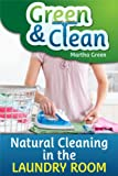 Green and Clean: Natural Cleaning in the Laundry Room