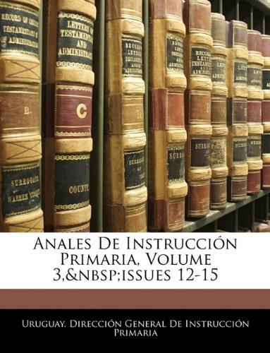 Download Anales De Instrucción Primaria, Volume 3, issues 12-15 (Spanish Edition) pdf