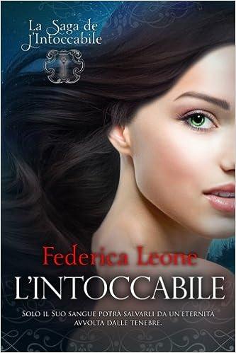 L'Intoccabile: La Saga de L'Intoccabile: Volume 1