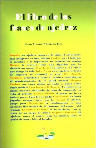 El Libro De Las Frases De Ajedrez Juan Antonio Montero Aleu