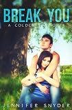 Break You (A Coldcreek Novel Book 1)