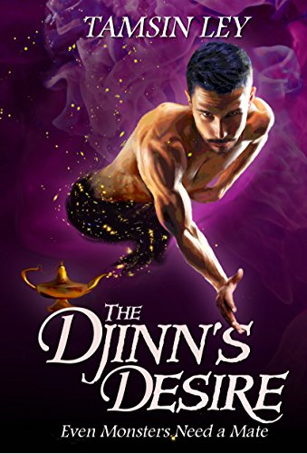 Djinn's Desire: A Mates for Monsters Novella by [Ley, Tamsin]