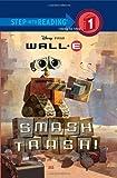 : Smash Trash! ( Wall - E Step into Reading Step 1)