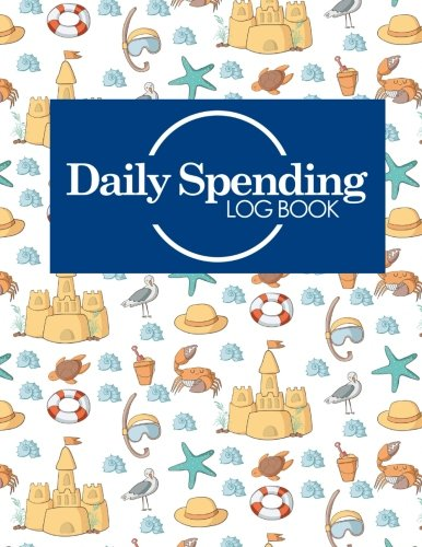 Read Online Daily Spending Log Book: Business Expense Tracking, Expense Report Organizer, Expense Booklet, Spending Tracker, Cute Beach Cover (Daily Spending Log Books) (Volume 60) ebook