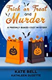 Trick or Treat and Murder: A Freshly Baked Cozy