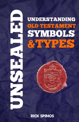 Unsealed Understanding Old Testament Symbols Types Shadows And
