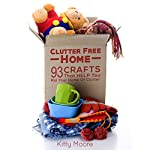 Clutter Free Home, 2nd Edition: 93 Crafts That Help Rid Your Home of Clutter! | Kitty Moore