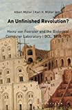 img - for An Unfinished Revolution?: Heinz von Foerster and the Biological Computer Laboratory / BCL 1958-1976 book / textbook / text book