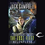 The Lost Fleet: Relentless | Jack Campbell