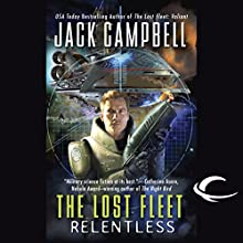 The Lost Fleet: Relentless Audiobook by Jack Campbell Narrated by Christian Rummel
