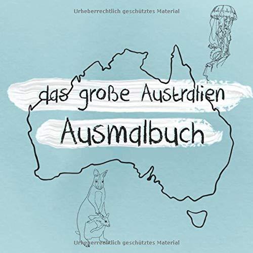 Das Grosse Australien Ausmalbuch Mit Koala Kanguru Krokodil Und