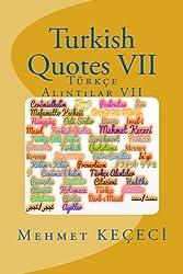 Turkish Quotes VII: Türkçe Alintilar VII (Series of Proverbs  From the Past) (Volume 7) (Turkish Edition)