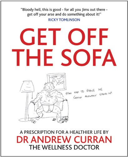 Get off the Sofa: A prescription for a healthier life by Dr Andrew Curran the wellness doctor