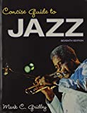 Concise Guide to Jazz and Jazz Classics CDs for Concise Guide to Jazz and Jazz Demonstration Disc for Jazz Styles : History and Analysis Package, Gridley, Mark C., 0205940854