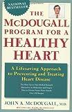The McDougall Program for a Healthy Heart, John A. McDougall, 0452272661