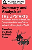 killer company - Summary and Analysis of The Upstarts: How Uber, Airbnb, and the Killer Companies of the New Silicon Valley are Changing the World: Based on the Book by Brad Stone (Smart Summaries)