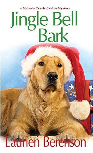 (Jingle Bell Bark (A Melanie Travis Mystery Book 11))