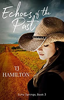 Echoes Of The Past by TJ Hamilton