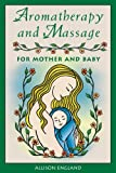Aromatherapy and Massage, Allison England, 0892818980