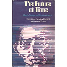 The Future of Time: Man's Temporal Environment