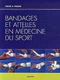 Image de Bandages et attelles en médecine du sport (French Edition)