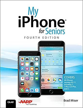 My iPhone for Seniors: Covers all iPhones running iOS 11 (My ...