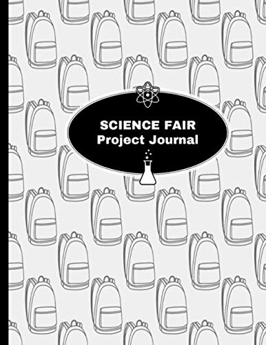 Science Fair Project Journal: Student Research Ideas Organizer (Science Fair Project Ideas For High School Biology)