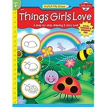 Watch Me Draw: Things Girls Love
