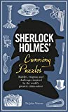 Sherlock Holmes' Cunning Puzzles: Riddles, Enigmas and Challenges Inspired by the World's Greatest Crime-Solver