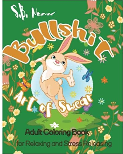 Bullshit: Art of Swear : Adult Coloring Book for Relaxing andStress Releasing (Art of Swear in Daily Life) (Volume 7)