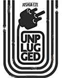 Unplugged, Joshua Eze, 1450539823