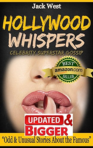 Pdf Arts HOLLYWOOD WHISPERS: CELEBRITY SUPERSTAR GOSSIP: 'Odd & Unusual Stories About the Famous'