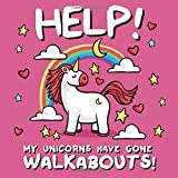 Help! My Unicorns Have Gone Walkabouts!: A Where's Wally Style Book for 2-4 Year Olds