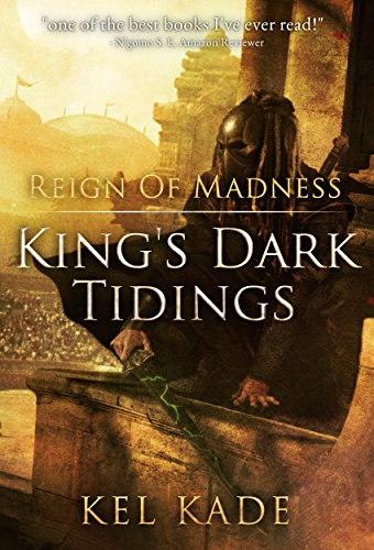 Reign of Madness (King's Dark Tidings Book 2) ()