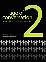 The Age of Conversation 2: Why Don't They Get It?
