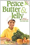 Peace Butter and Jelly : Tales of Nourishment, David Seidel, 0615504159