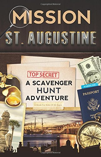 Mission St. Augustine: A Scavenger Hunt Adventure In Florida's Ancient - Augustine For Saint Kids