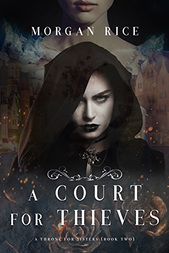 A Court for Thieves (A Throne for Sisters—Book Two) by [Rice, Morgan]