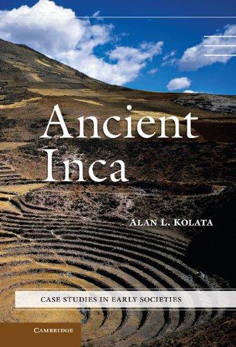 Read Online Ancient Inca (Case Studies in Early Societies) PDF