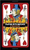 Playing with Matches, Brian Katcher, 0385735456