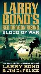 Larry Bond's Red Dragon Rising: Blood of War