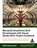 img - for MICROSOFT SHAREPOINT 2010 DEVELOPMENT WITH VISUAL STUDIO 2010: EXPERT COOKBOOK book / textbook / text book