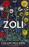 Front cover for the book Zoli by Colum McCann