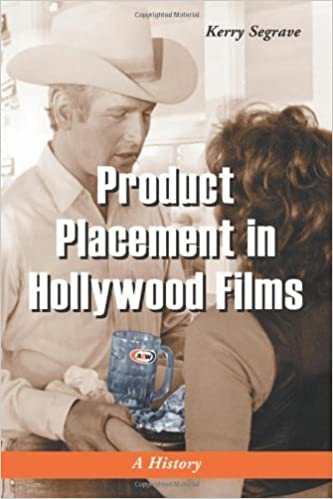 Product Placement in Hollywood Films: A History by Kerry Segrave (2004-07-30)