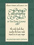 Calligraphy in Ten Easy Lessons (Lettering, Calligraphy, Typography)