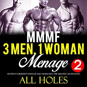 Three Men, One Woman, Too Big, All Holes Audiobook