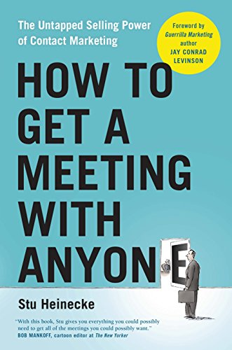 How to Get a Meeting with Anyone: The Untapped Selling Power of Contact Marketing (Best Hospital Marketing Campaigns)