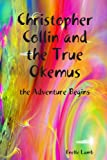 Christopher Collin and the True Okemus - the Adventure Begins